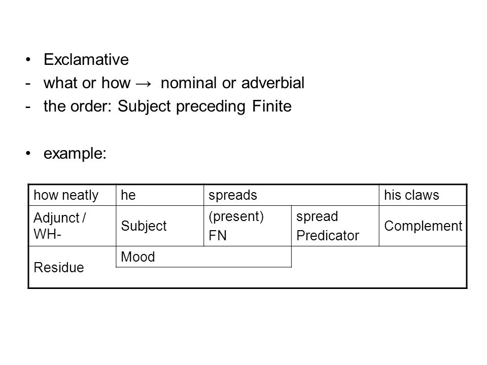 - what or how → nominal or adverbial