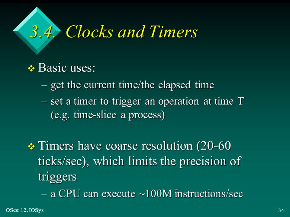 3.4. Clocks and Timers Basic uses: