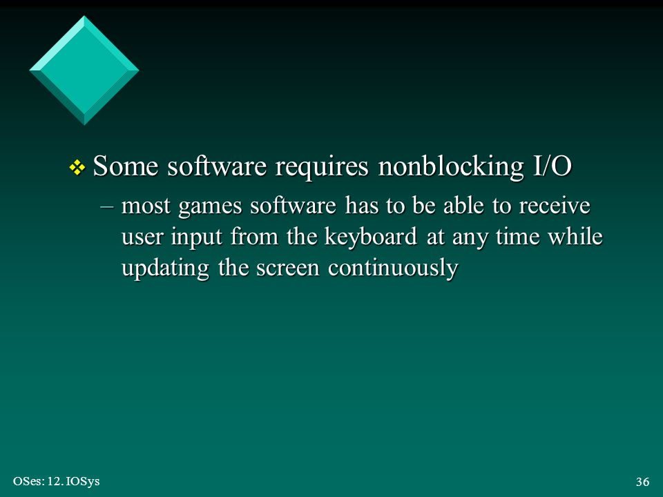 Some software requires nonblocking I/O