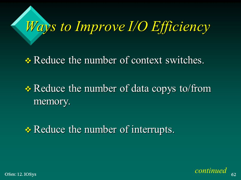 Ways to Improve I/O Efficiency
