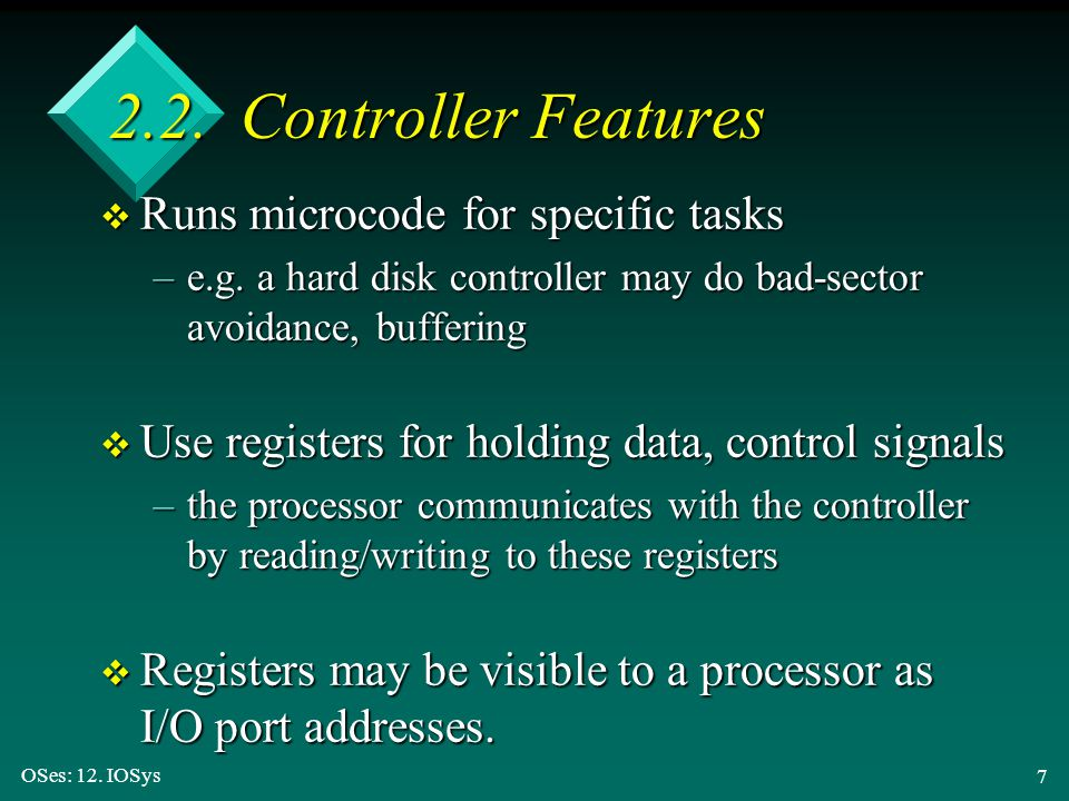 2.2. Controller Features Runs microcode for specific tasks