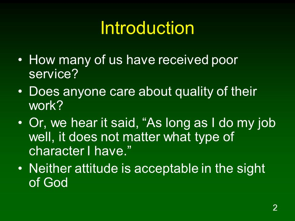 Introduction How many of us have received poor service