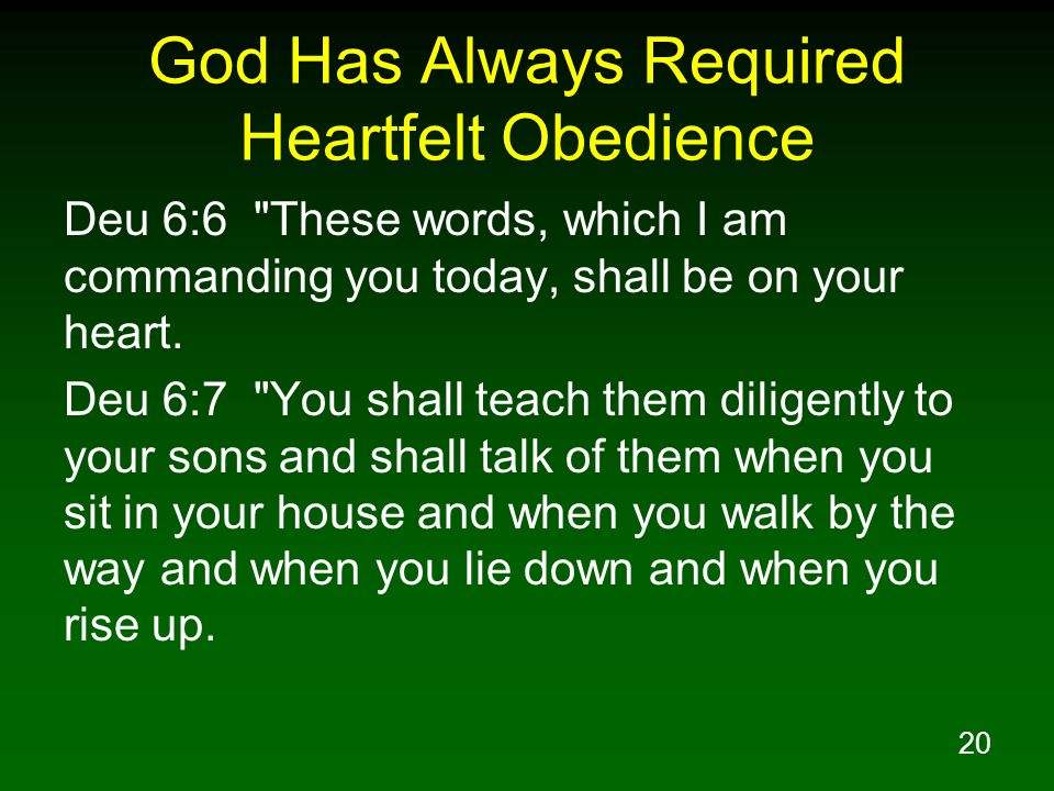 God Has Always Required Heartfelt Obedience