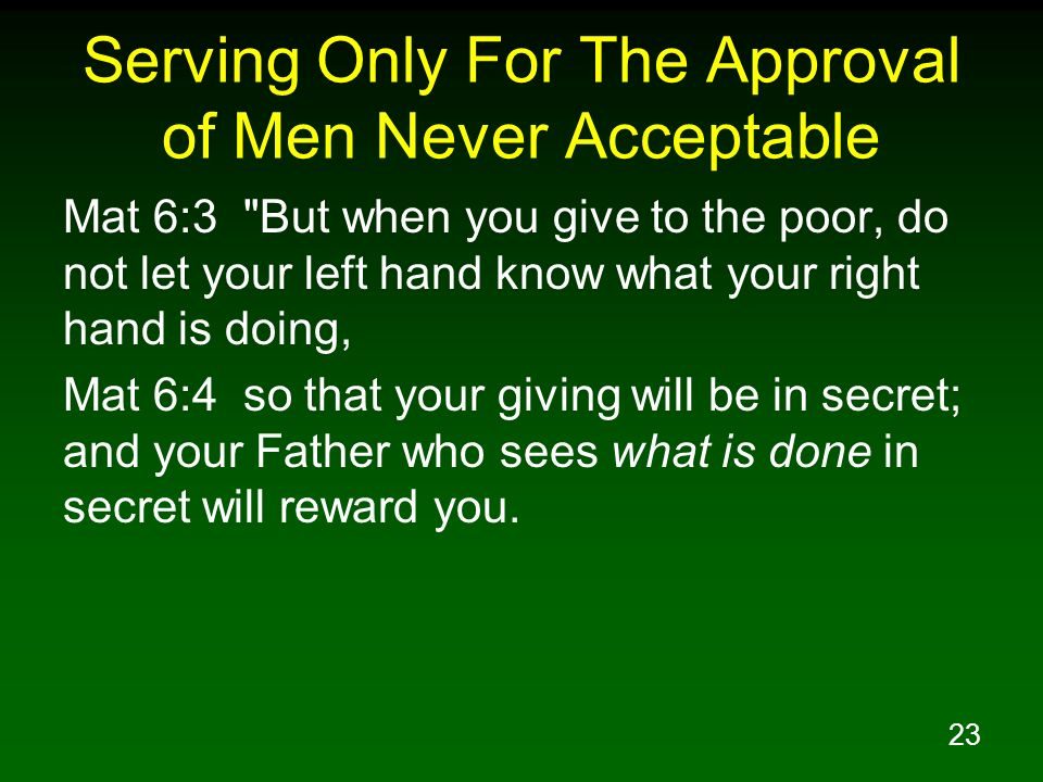 Serving Only For The Approval of Men Never Acceptable