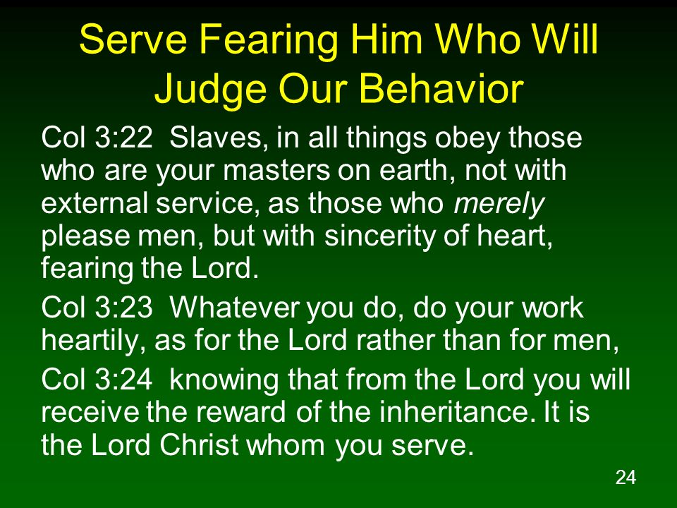 Serve Fearing Him Who Will Judge Our Behavior
