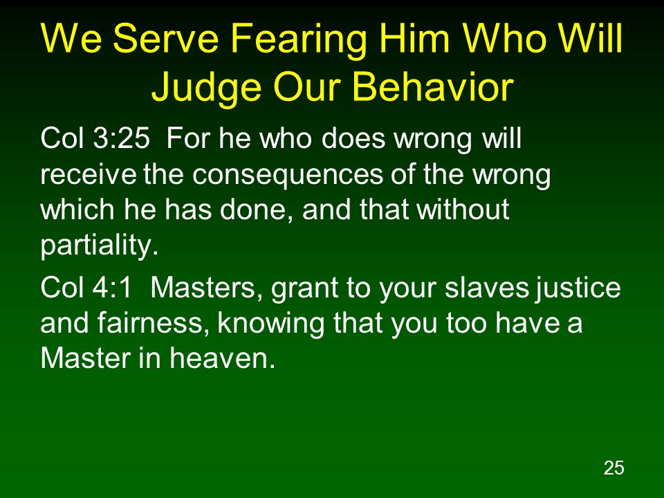 We Serve Fearing Him Who Will Judge Our Behavior