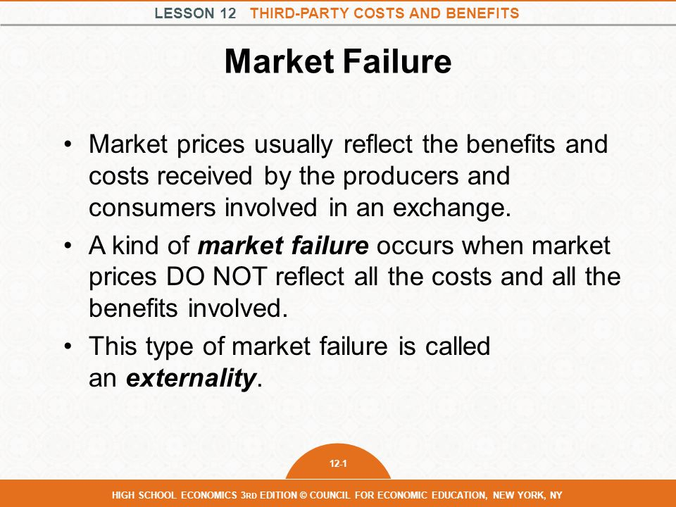 Market Failure Market prices usually reflect the benefits and costs received by the producers and consumers involved in an exchange.