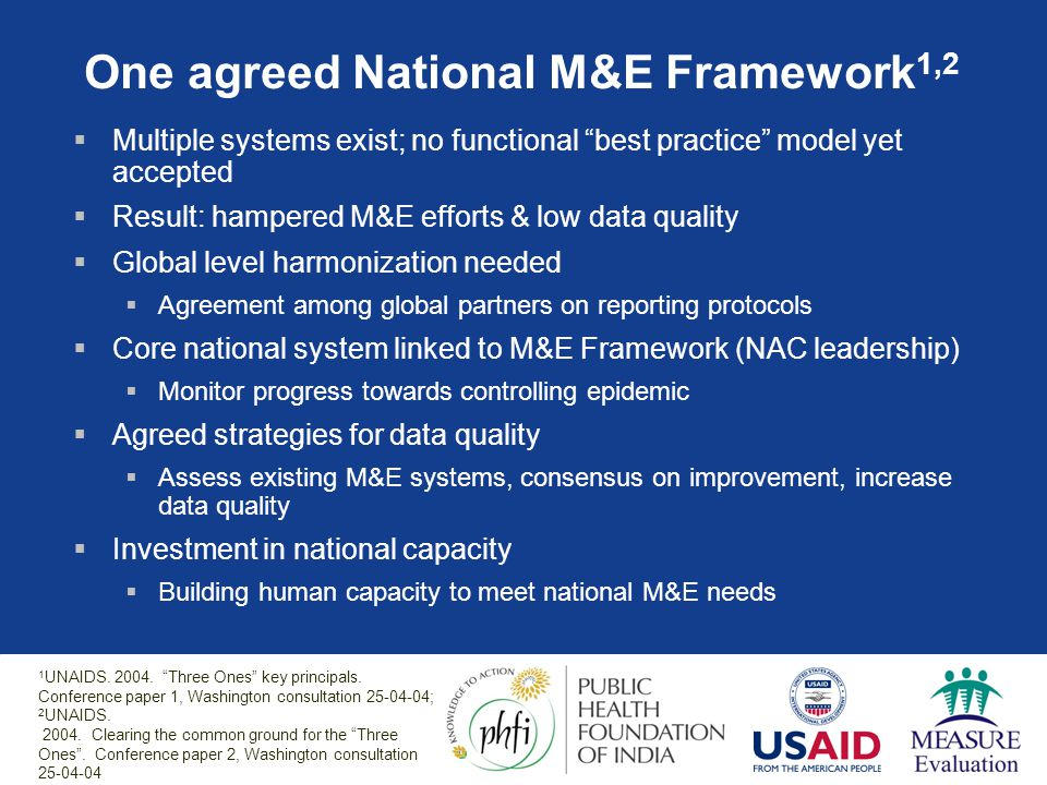 One agreed National M&E Framework1,2