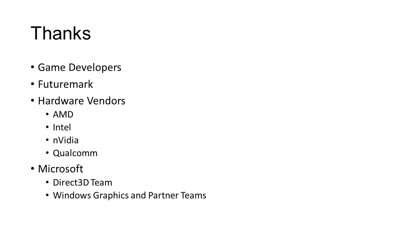 Thanks Game Developers Futuremark Hardware Vendors Microsoft AMD Intel