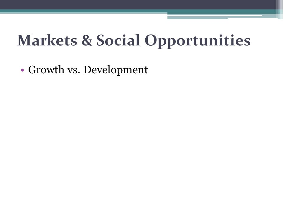 Markets & Social Opportunities