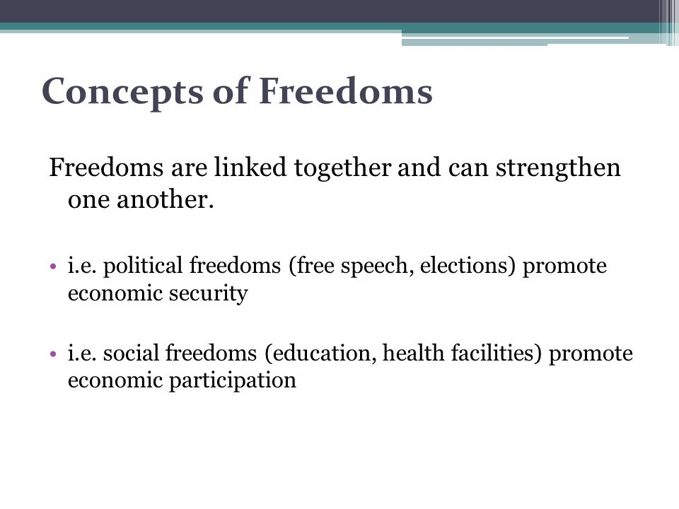 Concepts of Freedoms Freedoms are linked together and can strengthen one another.