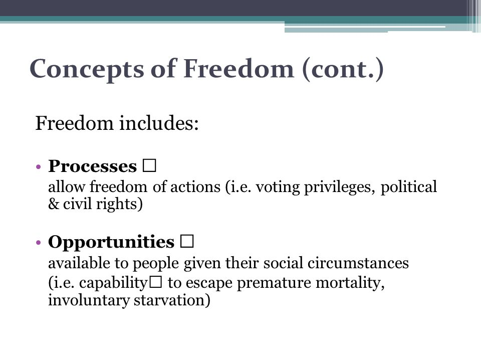 Concepts of Freedom (cont.)