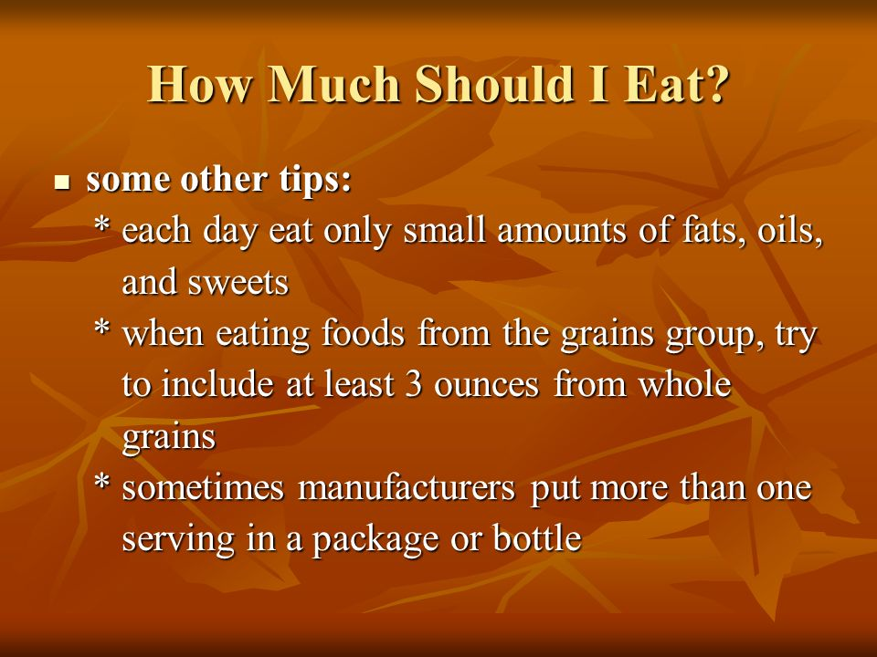 How Much Should I Eat some other tips: