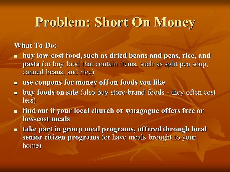 Problem: Short On Money