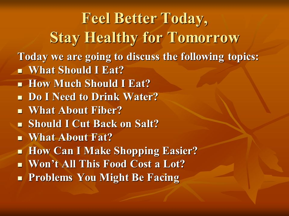 Feel Better Today, Stay Healthy for Tomorrow