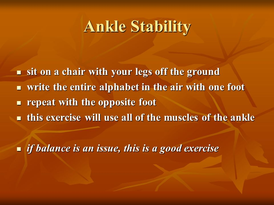 Ankle Stability sit on a chair with your legs off the ground