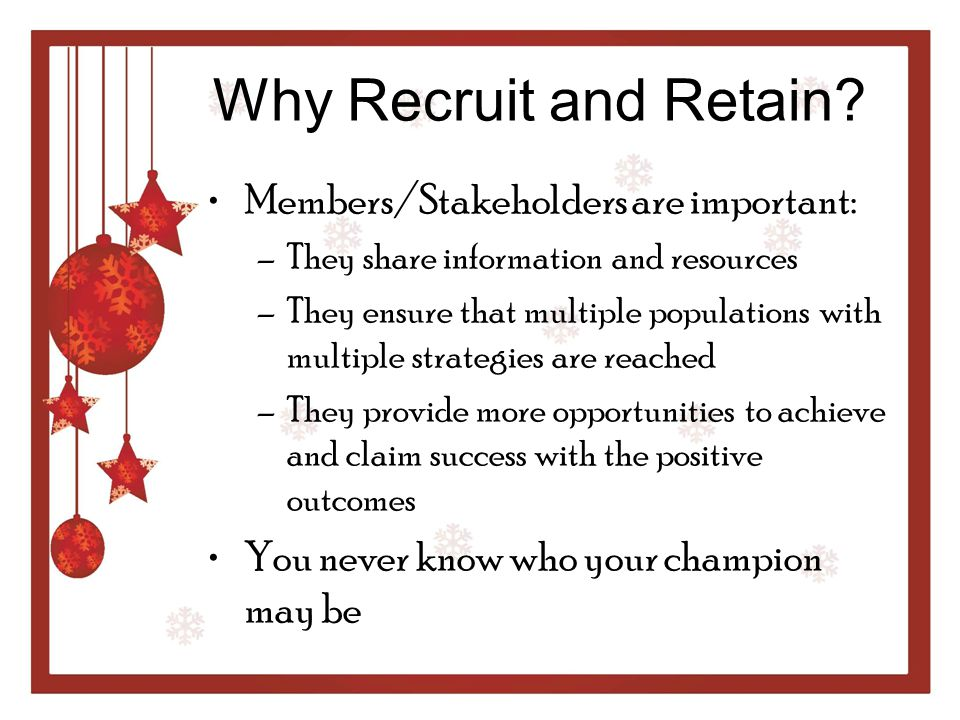 Why Recruit and Retain Members/Stakeholders are important: