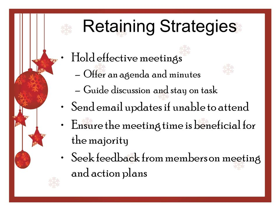 Retaining Strategies Hold effective meetings