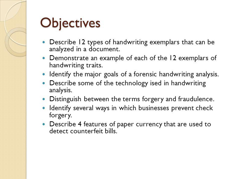 Objectives Describe 12 types of handwriting exemplars that can be analyzed in a document.