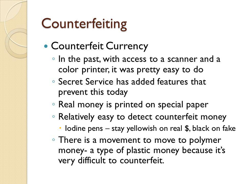 Counterfeiting Counterfeit Currency
