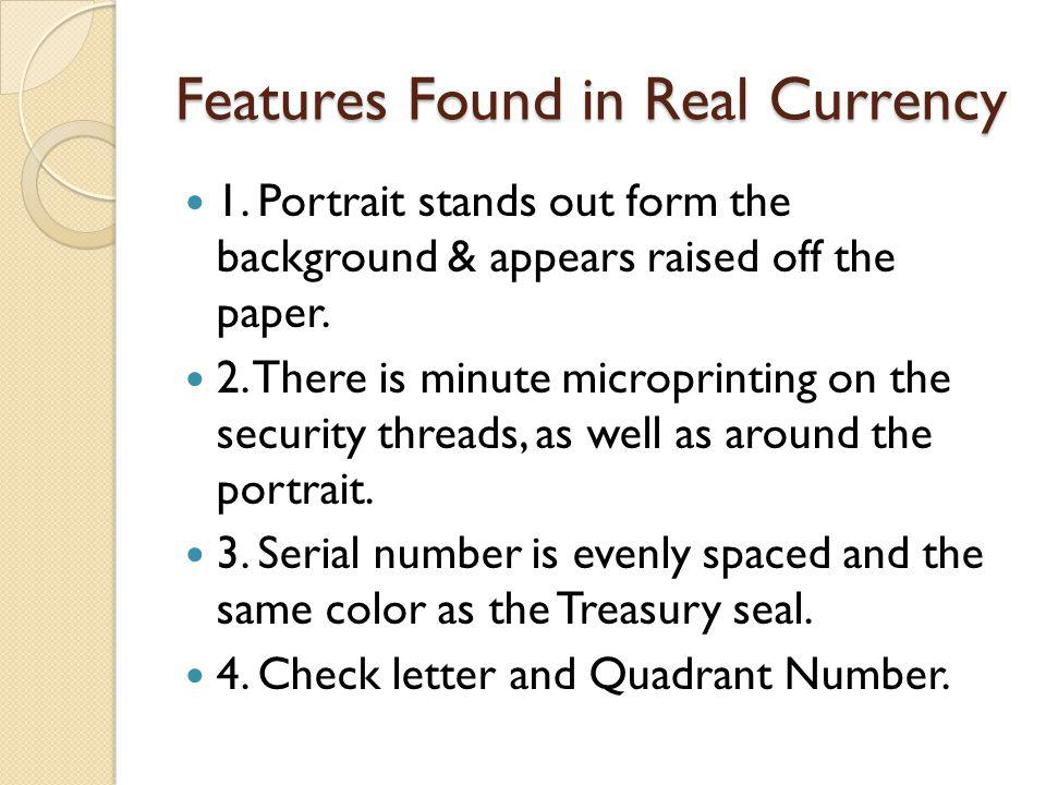 Features Found in Real Currency