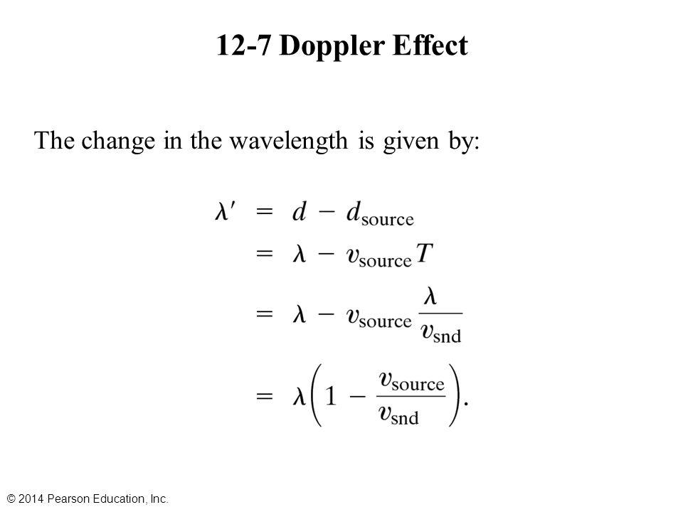 12-7 Doppler Effect The change in the wavelength is given by: