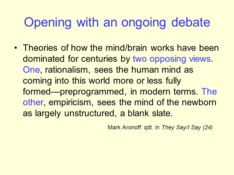 Opening with an ongoing debate