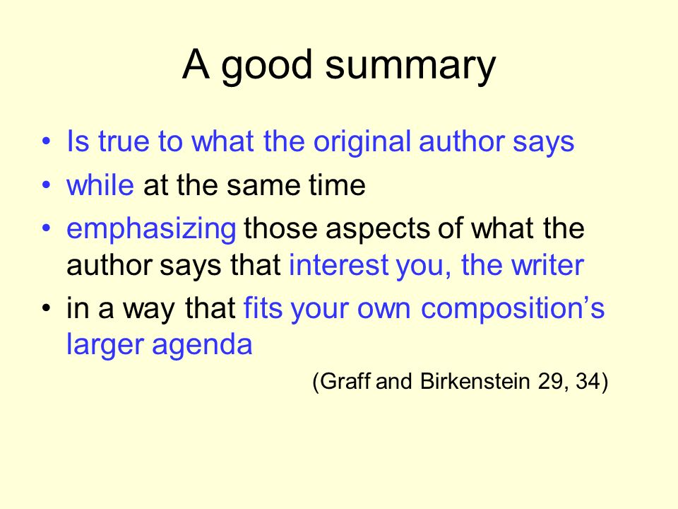 A good summary Is true to what the original author says