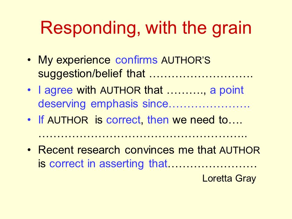 Responding, with the grain
