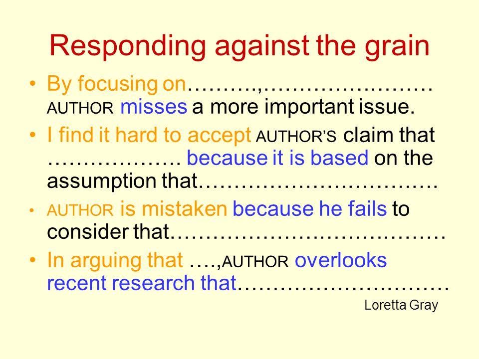 Responding against the grain