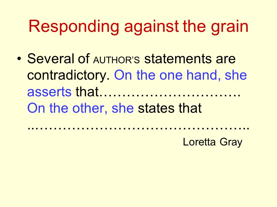 Responding against the grain