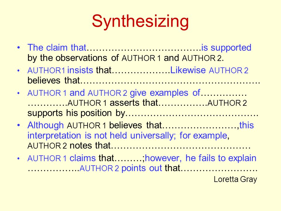 Synthesizing The claim that……………………………….is supported by the observations of AUTHOR 1 and AUTHOR 2.