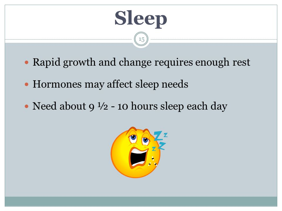 Sleep Rapid growth and change requires enough rest