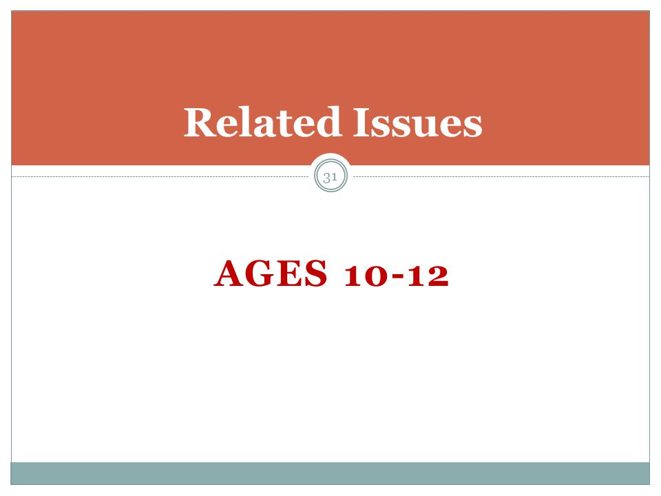 Related Issues Ages 10-12