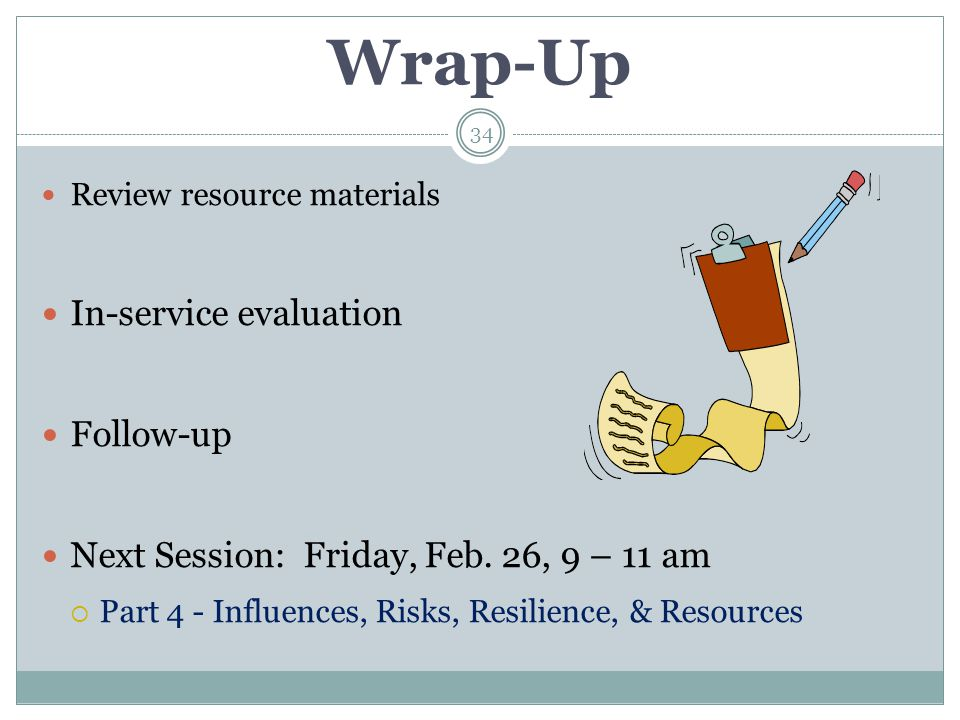Wrap-Up In-service evaluation Follow-up