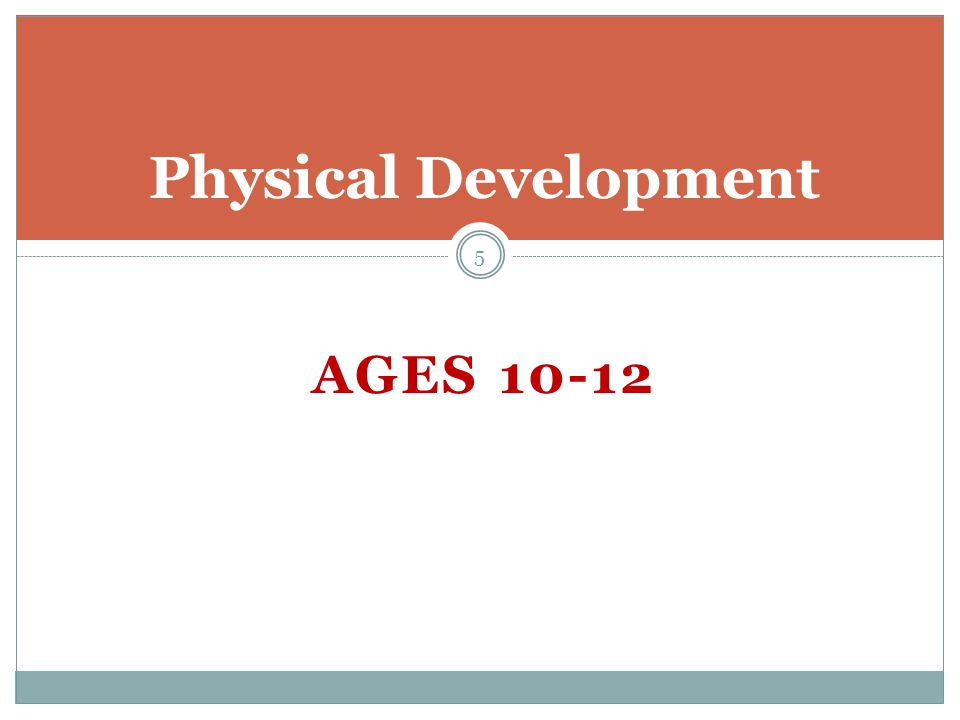 Physical Development Ages 10-12
