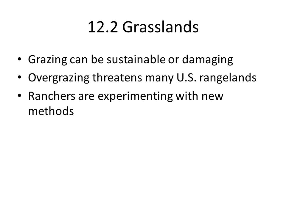 12.2 Grasslands Grazing can be sustainable or damaging