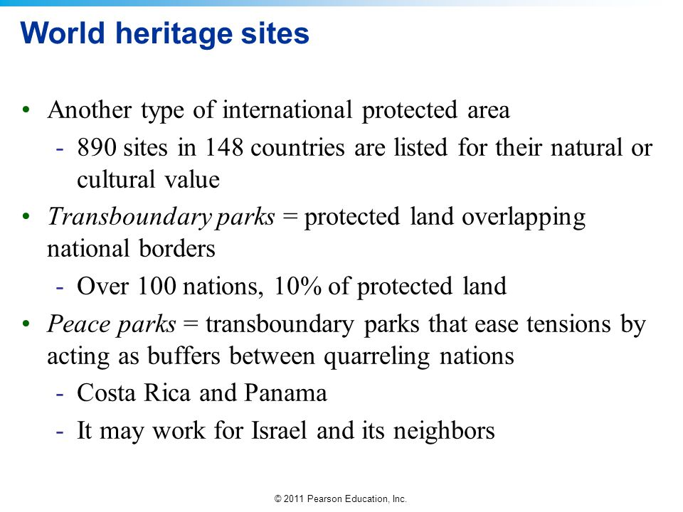 World heritage sites Another type of international protected area