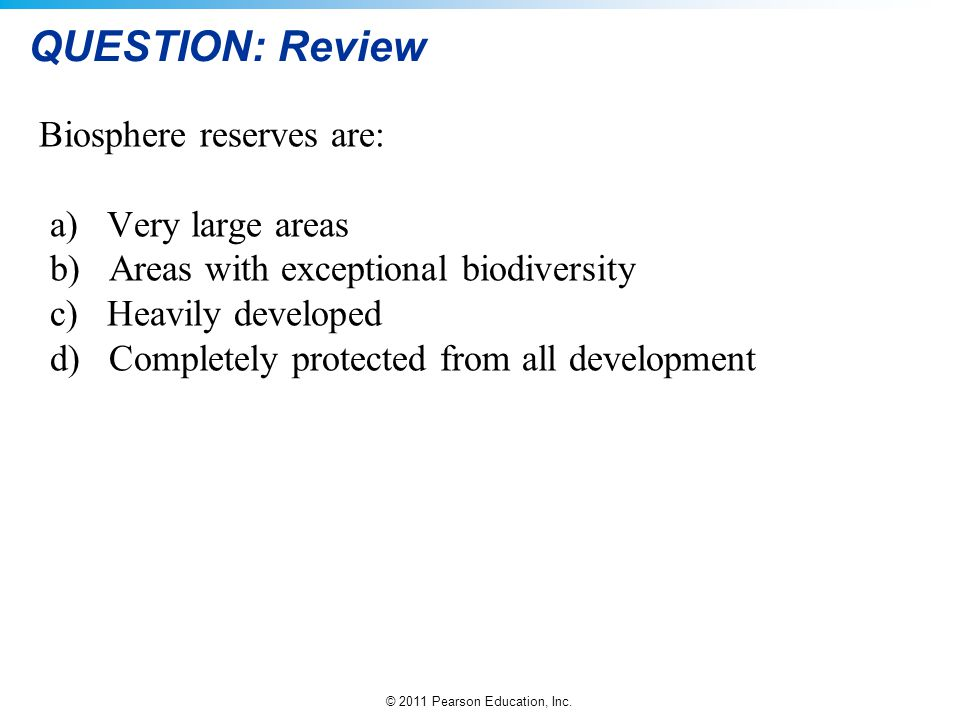 QUESTION: Review Biosphere reserves are: a) Very large areas