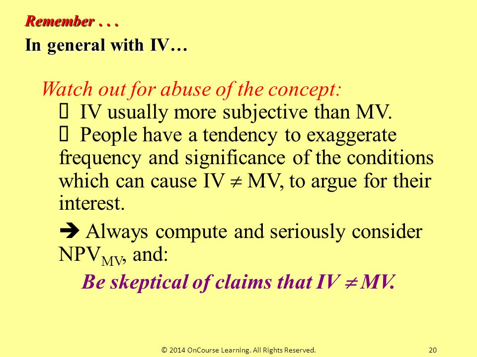 Be skeptical of claims that IV  MV.