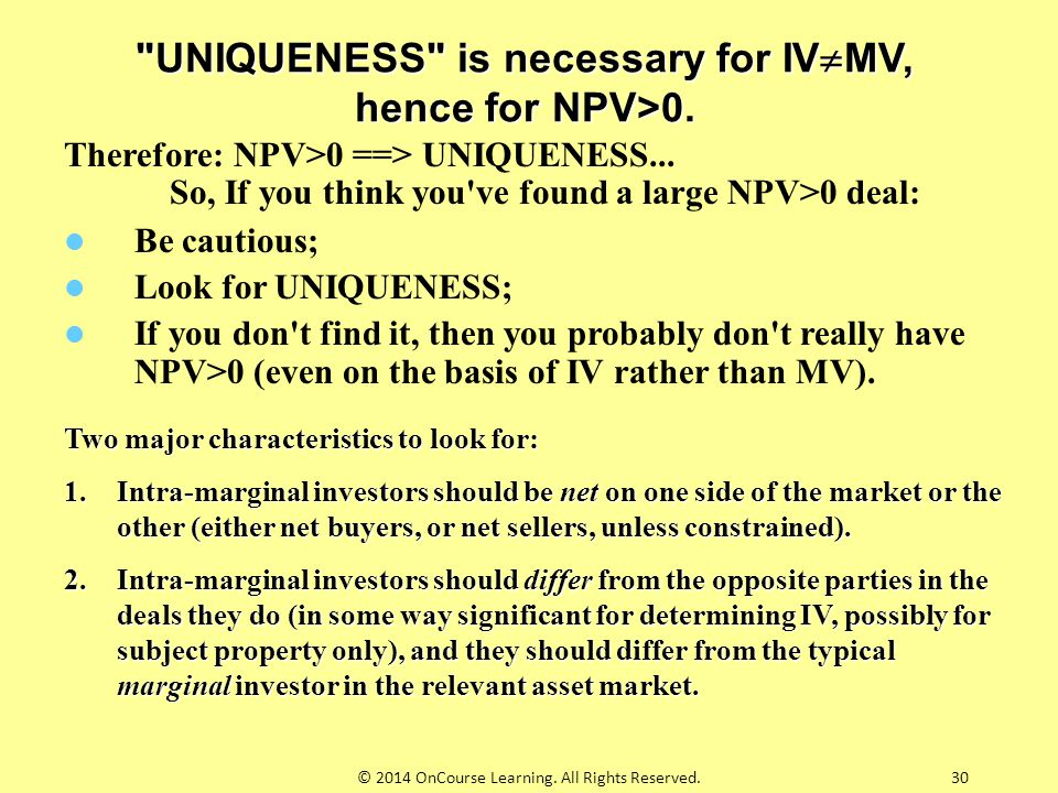 UNIQUENESS is necessary for IVMV, hence for NPV>0.