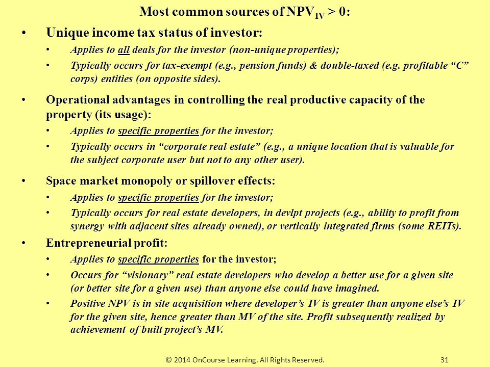 Most common sources of NPVIV > 0: