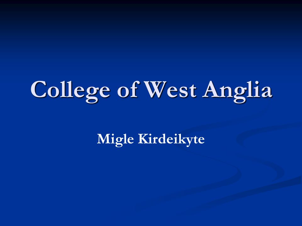 College of West Anglia Migle Kirdeikyte
