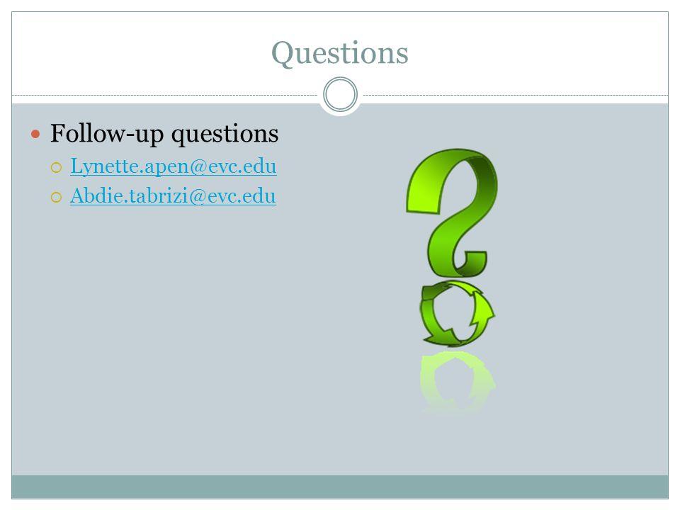 Questions Follow-up questions Lynette.apen@evc.edu