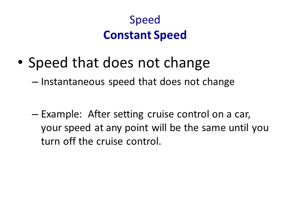 Speed that does not change