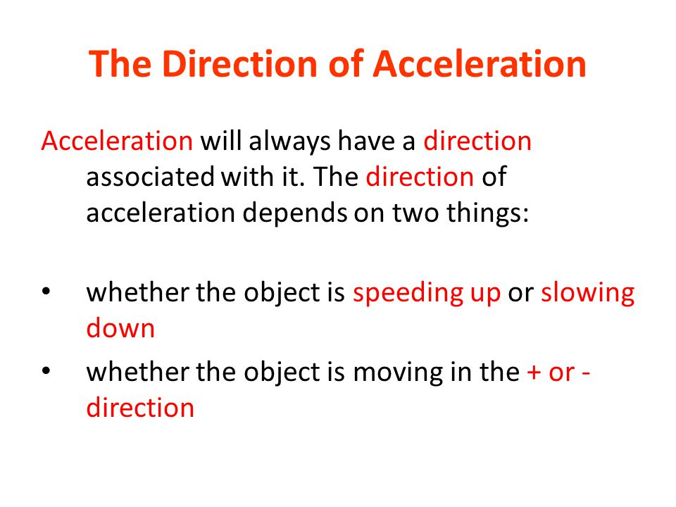 The Direction of Acceleration