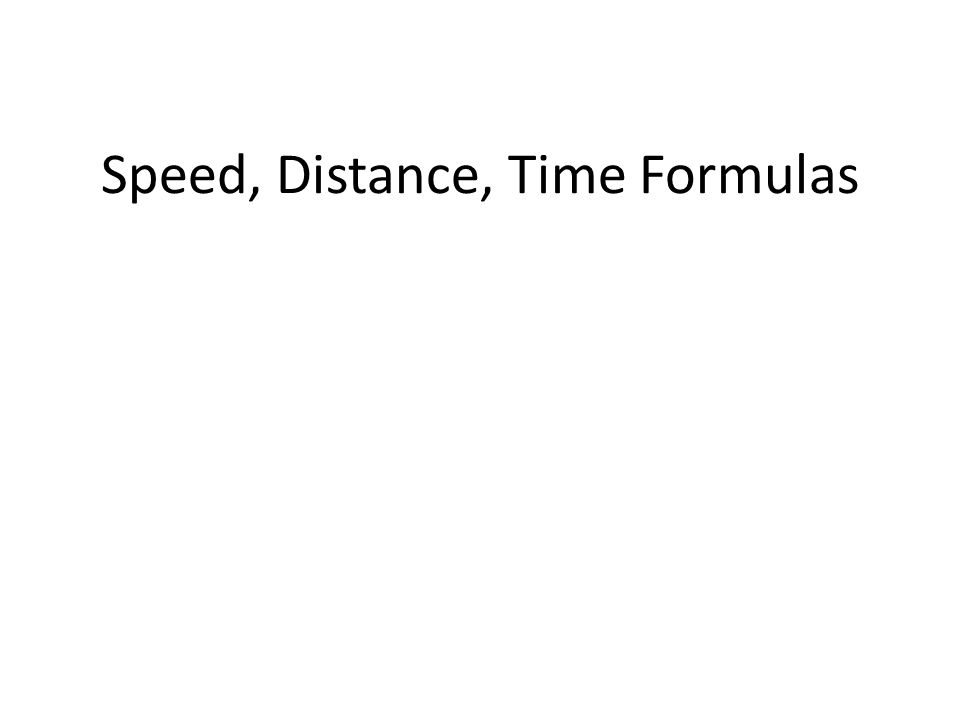 Speed, Distance, Time Formulas
