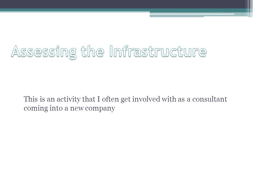Assessing the Infrastructure