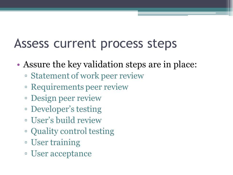 Assess current process steps