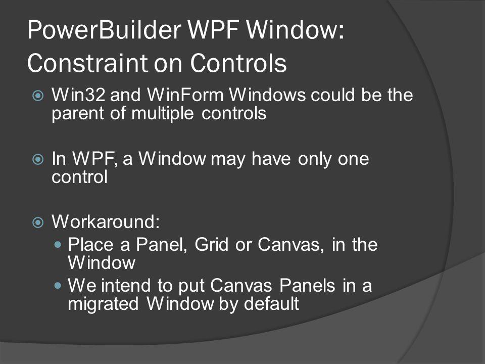 PowerBuilder WPF Window: Constraint on Controls